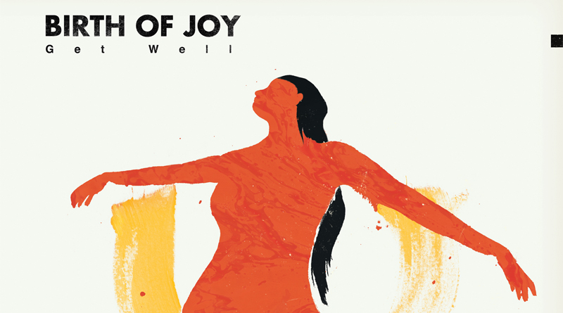 BirthOfJoy-GetWell-albumcoverart-feat
