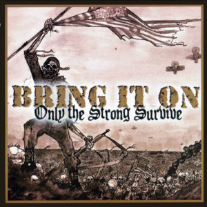 """A389's first release, BRING IT ON's Only The Strong Survive released as a 7"""" in 2004."""