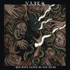 Nails-YouWillNeverBeOneOfUs-albumcoverart