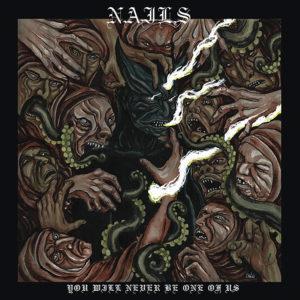 Nails-YouWillNeverBeOneOfUs-albumcoverart