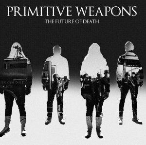 PrimitiveWeapons-2016-TheFutureOfDeath-albumcoverart